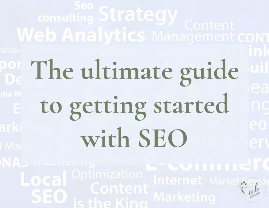 The ultimate guide to getting started with SEO
