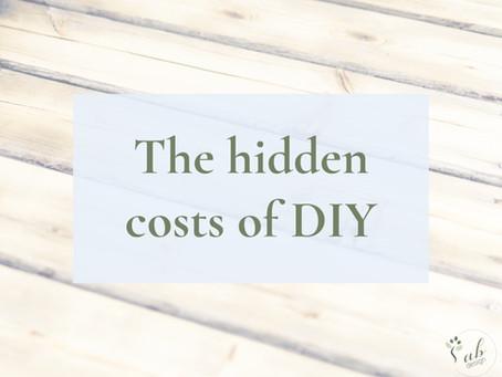 The hidden costs of DIY