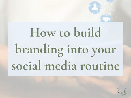 How to build branding into your social media routine