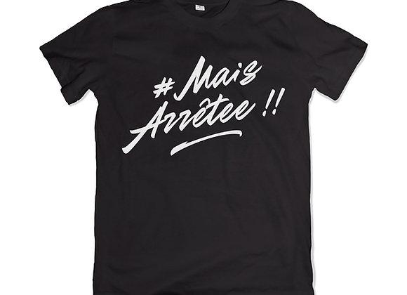 T-Shirt «mais arretee»