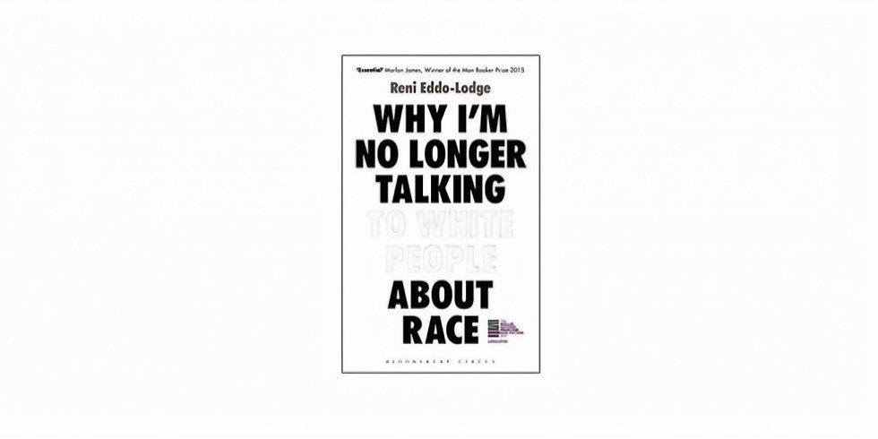 Why I'm No Longer Talking to White People about Race by Reni Eddo-Lodge - Final Thoughts