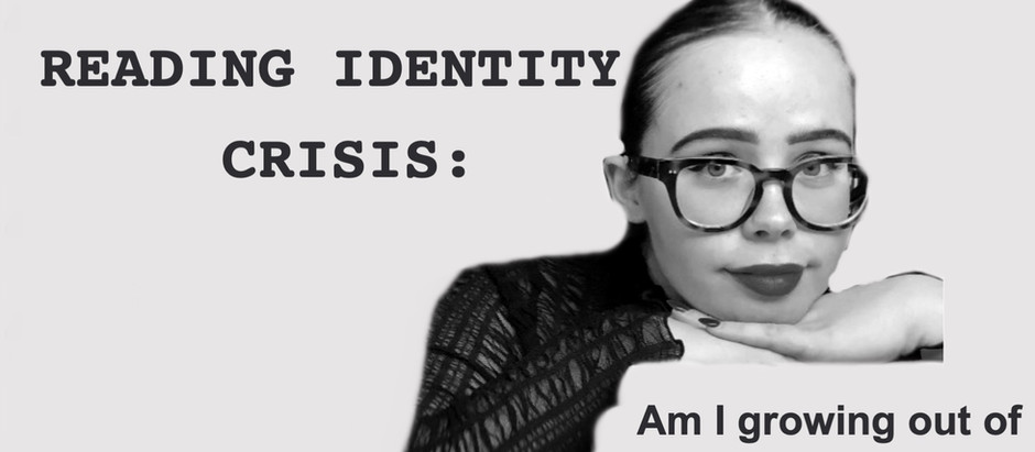 READING IDENTITY CRISIS: Am I growing out of YA books?