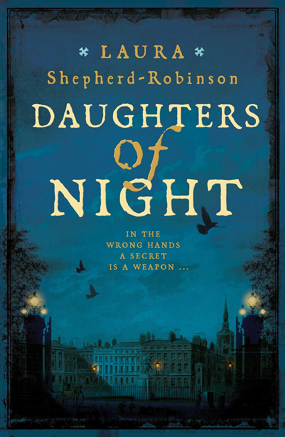 Daughters of Night By Laura Shepherd-Robinson book review 592 pages. January 2021. The Book Slut www.thebookslut.com