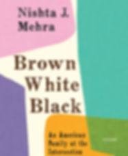 brown white black by nishta j mehra