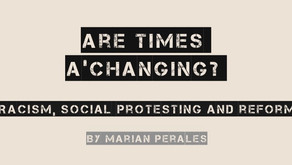Are Times a-Changin'? Racism, Social Protest, and Reform