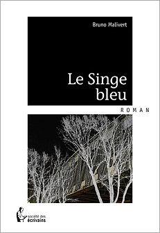 Le Singe Bleu, de Bruno Malivert