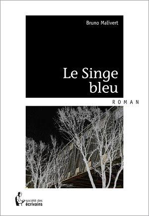 Le Singe Bleu, Bruno Malivert