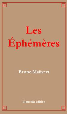 Les Ephémères, de Bruno Malivert