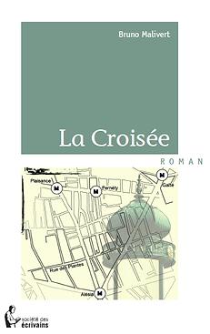 La Croisée, de Bruno Malivert
