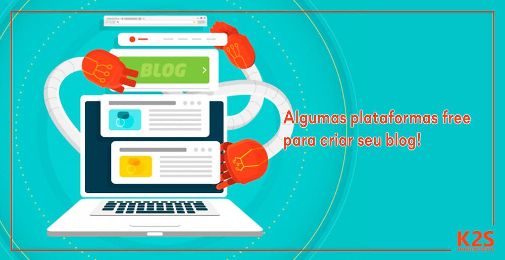 Algumas plataformas free para criar seu blog!