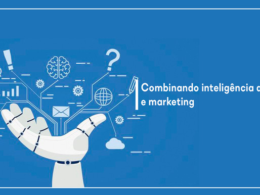 Combinando inteligência artificial e marketing