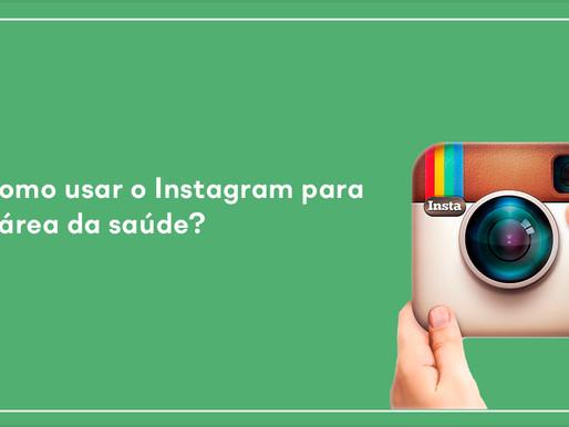 Como usar o Instagram para a área da saúde?!