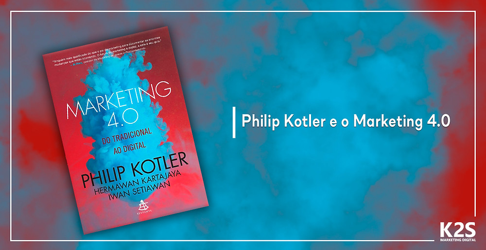 Philip Kotler e o Marketing 4.0