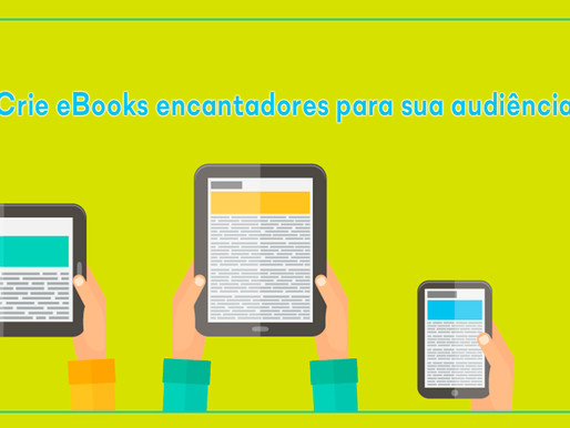 Crie Ebooks encantadores para sua audiência!