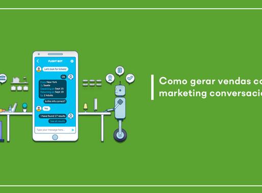 Como gerar vendas com o marketing conversacional?
