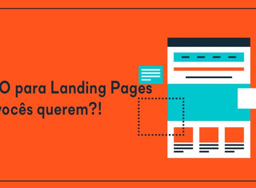 É SEO para Landing Pages que vocês querem?!