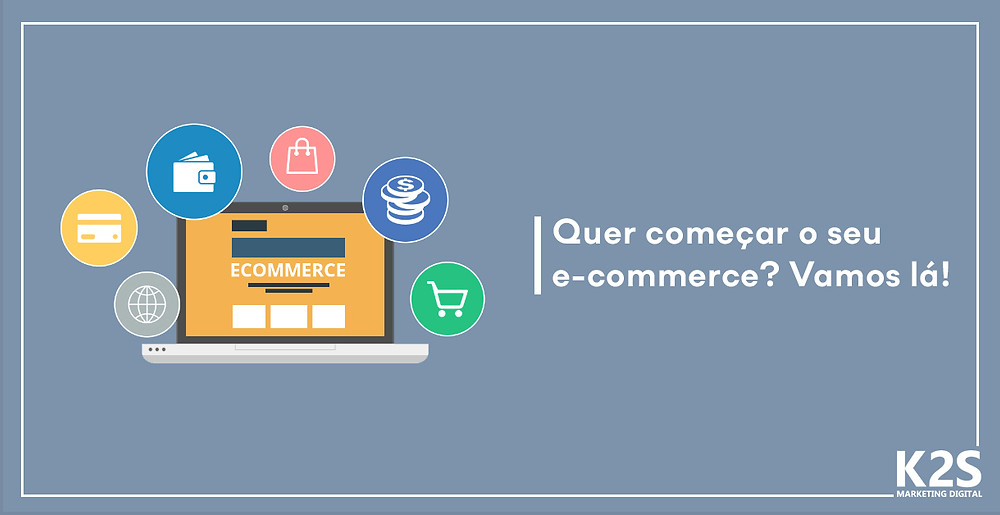 Quer começar o seu e-commerce? Vamos lá!