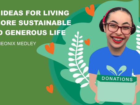 My Ideas for Living a More Sustainable and Generous Life