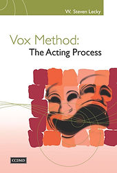 Vox Method: The Acting Process by W. Steven Lecky Vox Books