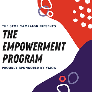 The STOP Campaign presents the Empowermet Program proudly sponsored by the YMCA