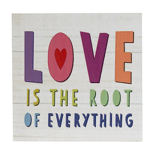 love is the root of everything