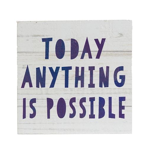 Today anything is possible
