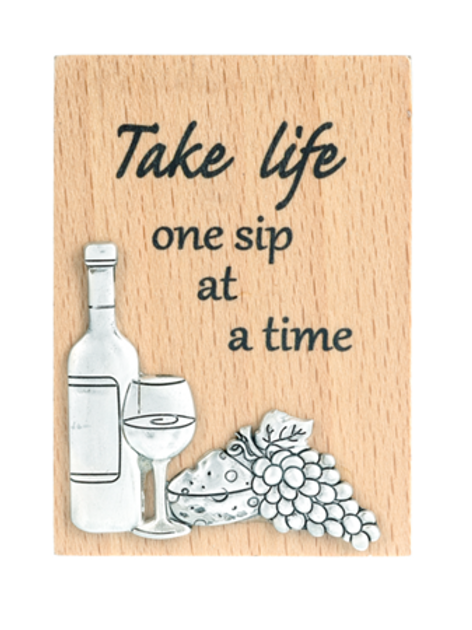 Magnet Plaque - Take life one sip at a time
