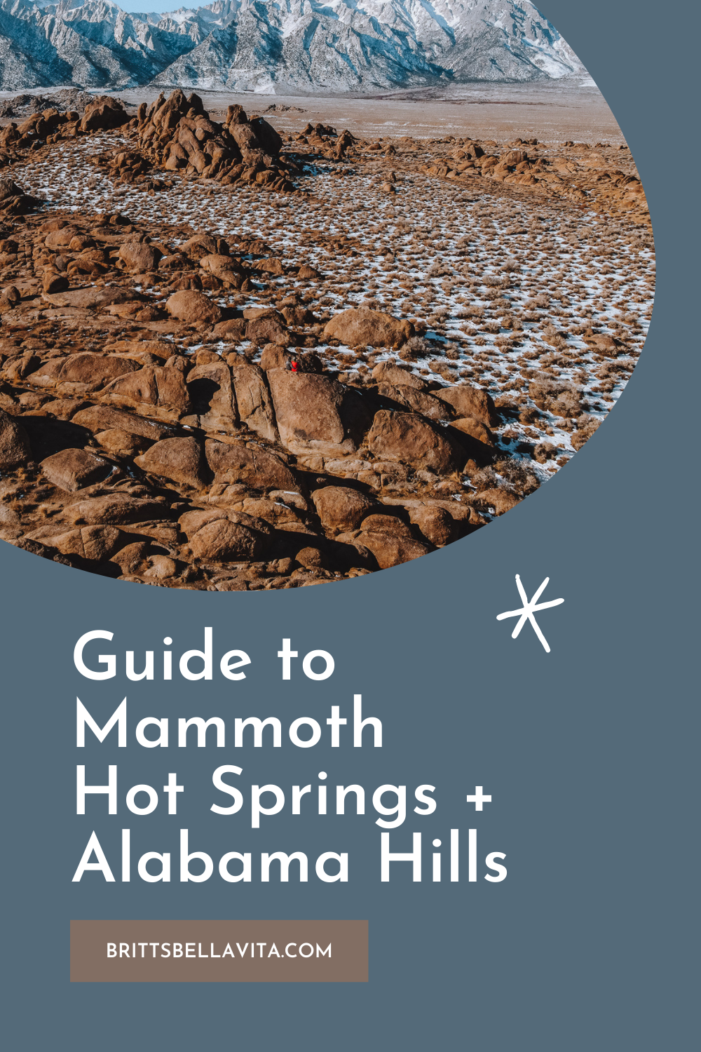 Guide to Mammoth Hot Springs and Alabama Hills Dispersed Camping