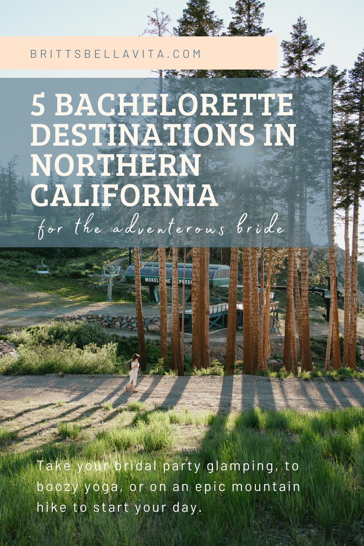 5 Bachelorette Destinations in Northern California