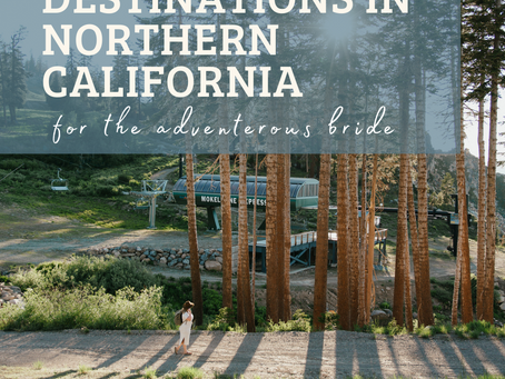 5 Best Bachelorette Party Destinations in Northern California for the Adventurous Bride