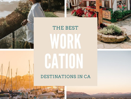 9 Destinations to Plan your next Workcation in California