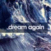 dreamagain1a.jpg