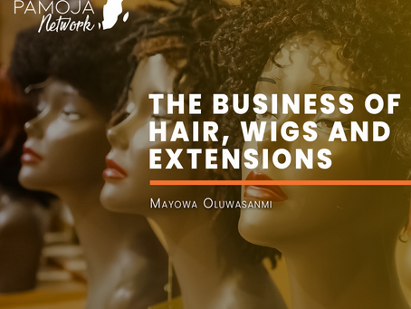 THE BUSINESS OF HAIR, WIGS AND EXTENSIONS