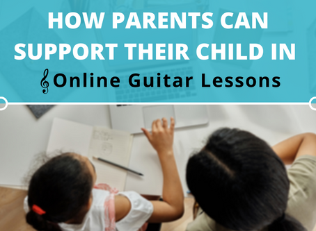 How Parents Can Support Their Child In Virtual/Online Guitar Lessons