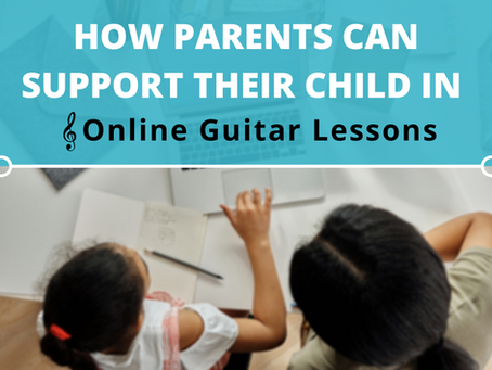 How Parents Can Support Their Child In Remote/Online Guitar Lessons