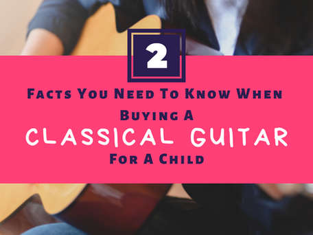 2 Facts That You Need To Know When Buying A Classical Guitar