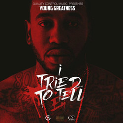 Young Greatness-I Tried To Tell Em