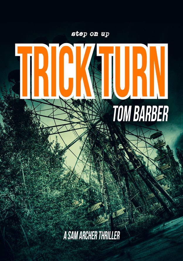 Trick Turn (Sam Archer 11) now available!