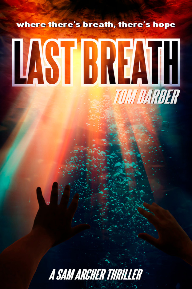 Last Breath (Sam Archer 8) now available!