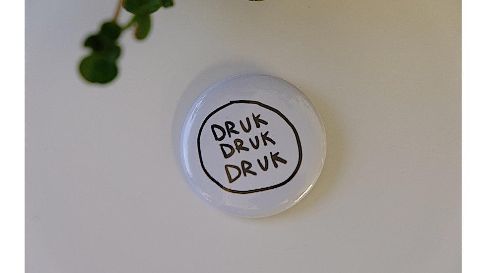 DRUK DRUK DRUK button