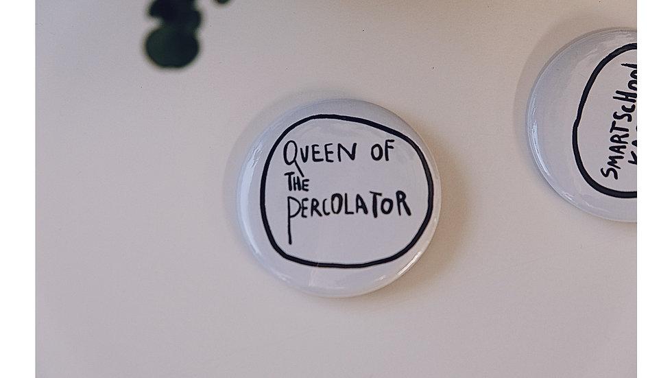 Queen of the percolator
