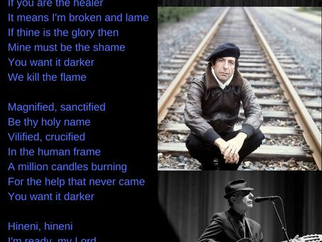 you want it darker, we kill the flame - Leonard cohen