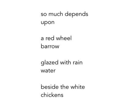 the red wheelbarrow - William carlos williams