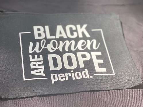 Black Women are Dope Cosmetic Bag