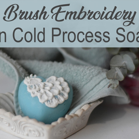 Brush Embroidery on Soaps