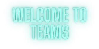 WELCOME TO TEAMS