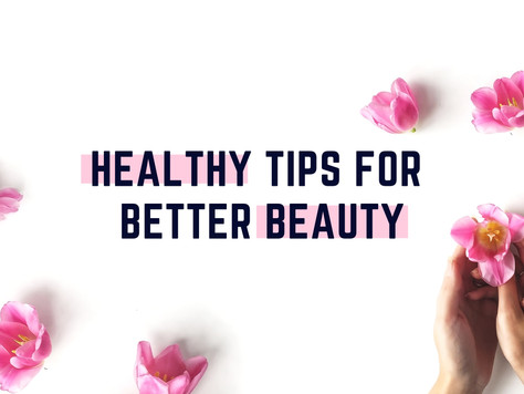 Tips for a Healthy, Beautiful Lifestyle