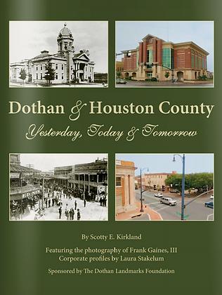 Dothan & Houston County |Yesterday,Today&Tomorrow