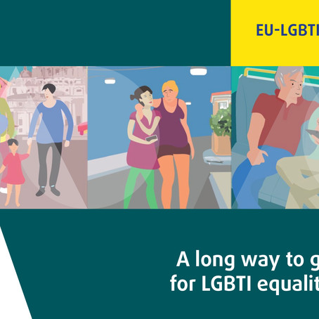 """A long way to go for LGBTI equality"" - FRA second EU LGBTI survey published."