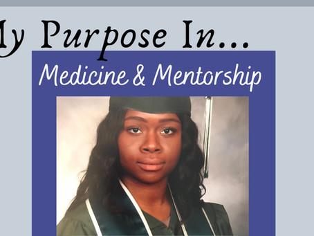 My Purpose In Medicine & Mentorship